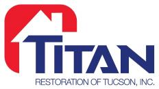Titan Restoration of Tucson, Inc.