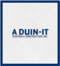 A DUIN-IT Roofing & Construction, Inc.