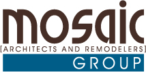 MOSAIC Group [Architects and Remodelers]
